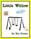 LITTLE WILLOW SMALLER